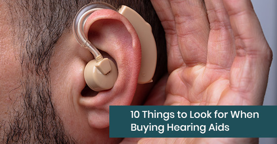 10 Things to Look for When Buying Hearing Aids | Living Sounds