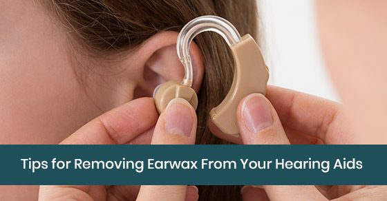 Tips to remove earwax from hearing aids