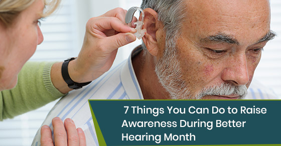 How to raise awareness during better hearing month?