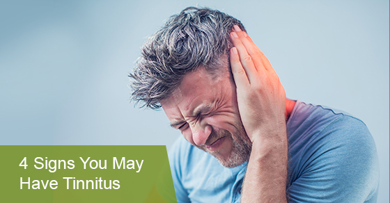4 Signs You May Have Tinnitus