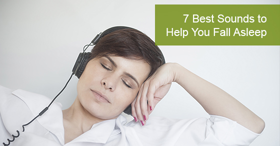 7 Best Sounds to Help You Fall Asleep