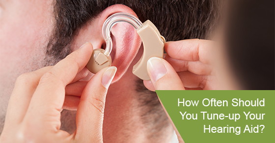 How Often Should You Tune-up Your Hearing Aid?