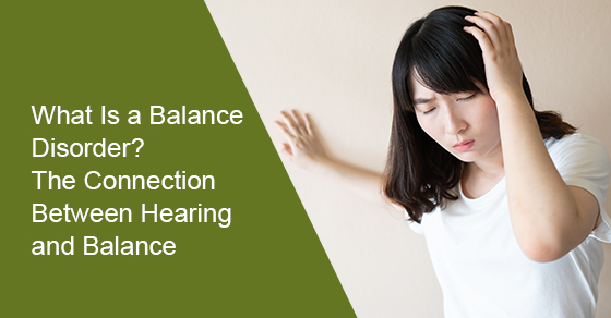 What does it mean to have a balance problem? What is the connection between hearing and balance?